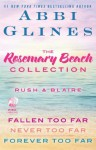 The Rosemary Beach Collection: Rush and Blaire: Fallen Too Far, Never Too Far, and Forever Too Far - Abbi Glines