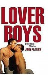 Lover Boys: A New Collection of Erotic Tales - John Patrick