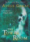 The Tower Room - Adèle Geras, Adèle Geras