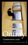 L'eudémonisme social - Michel Onfray
