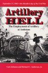 Artillery Hell: The Employment of Artillery at Antietam - Curt Johnson, Richard C. Anderson Jr.