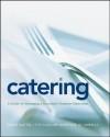 Catering: A Guide to Managing a Successful Business Operation - Bruce Mattel, Culinary Institute of America