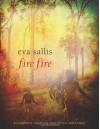 Fire Fire - Eva Sallis