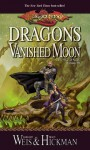 Dragons of a Vanished Moon: War of Souls Trilogy, Volume Three - Margaret Weis, Tracy Hickman