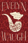 Complete Stories of Eveyln (Oeb) Waugh the - Evelyn Waugh