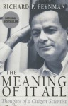 The Meaning of It All: Thoughts of a Citizen Scientist (Helix Books) - Richard P. Feynman