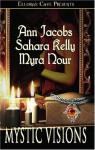 Mystic Visions - Ann Jacobs, Sahara Kelly, Myra Nour