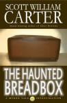 The Haunted Breadbox (A Myron Vale Investigation) - Scott William Carter