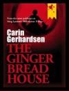 The Gingerbread House - Carin Gerhardsen, Paul Norlen