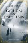 Golem und Dschinn: Roman - Helene Wecker