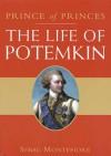 The Prince of Princes: The Life of Potemkin - Simon Sebag Montefiore, Sebag Montefiore