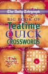 Daily Telegraph Big Book of Teatime Quick Crosswords - Telegraph Group Limited