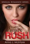 Sugar Rush - Anna J. McIntyre