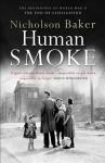 Human Smoke: The Beginnings of World War II, the End of Civilization - Nicholson Baker