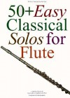 50+ Easy Classical Solos for Flute - Music Sales Corp., Carolyn B. Mitchell