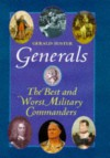 Generals: The Best & Worst Military Commanders - Gerald Suster