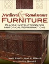 Medieval and Renaissance Furniture: Plans and Instructions for Historical Reproductions - Daniel Diehl