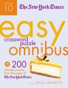 The New York Times Easy Crossword Puzzles Omnibus Volume 10: 200 Solvable Puzzles from the Pages of The New York Times - Will Shortz