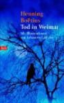 Tod in Weimar: Novelle - Henning Boëtius, Johannes Grützke