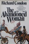 The Abandoned Woman - Richard Condon