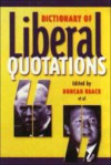 Dictionary of Liberal Quotations - Duncan Brack, Robert Ingham