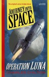 Journey Into Space - Operation Luna (Journey Into Space, #1) - Charles Chilton