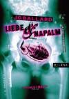 Liebe Und Napalm - J.G. Ballard