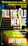 Till the Old Men Die - Janet Dawson