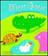 Meet Gator: A Picture Clues Touch And Feel Book - Dorothea DePrisco
