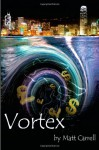 Vortex - Matt Carrell