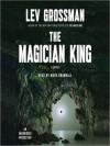 The Magician King (The Magicians #2) - Lev Grossman, Mark Bramhall