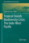 Tropical Islands Biodiversity Crisis: The Indo-West Pacific - David J. W. Lane