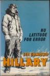 No Latitude for Error - Edmund Hillary