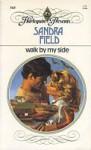 Walk by My Side - Sandra Field