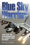 Blue Sky Warriors: Heroic Tales from the Front Line with Today's RAF - Antony Loveless