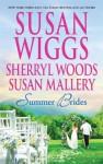 Summer Brides - Susan Wiggs, Sherryl Woods, Susan Mallery