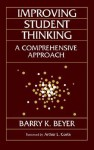 Improving Student Thinking: A Comprehensive Approach - Barry K. Beyer