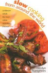 Slow Cooking from Around the World - Carolyn Humphries