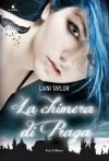 La chimera di Praga (Daughter of Smoke and Bone, #1) - Laini Taylor