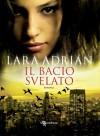 Il bacio svelato (La stirpe di Mezzanotte) (Italian Edition) - Gabriele Giorgi, Lara Adrian