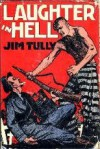 Laughter in Hell - Jim Tully