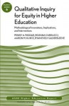 Qualitative Inquiry for Equity in Higher Education: Methodological Innovations, Implications, and Interventions, Number 6 - Penny A. Pasque, Rozana Carducci, Aaron M. Kuntz, AEHE