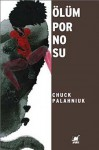 Ölüm Pornosu - Chuck Palahniuk, Funda Urucu