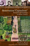 "Reservation ""Capitalism"": Economic Development in Indian Country - Robert J. Miller"