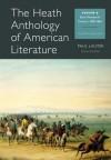 The Heath Anthology of American Literature, Volume B: Early Nineteenth Century: 1800-1865 - Paul Lauter, Richard Yarborough, John Alberti