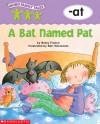 A Bat Named Pat: -at - Betsy Franco, Bari Weissman