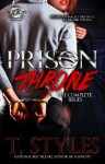 Prison Throne: The Complete Series - T. Styles