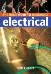 Home How-To Handbook: Electrical - Rick Peters