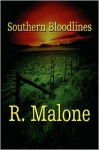 Southern Bloodlines - R. Malone