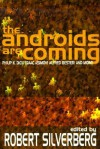 The Androids Are Coming - Isaac Asimov, Robert Silverberg, Avram Davidson, Philip K. Dick, Alfred Bester, E.C. Tubb, Clifford D. Simak, J.T. McIntosh
